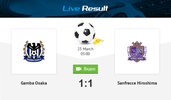 Football Gamba Osaka 1 1 Sanfrecce Hiroshima Result And Match Statistics Online Live Result March 23 2014